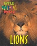 Wild Wild World - Lions (Wild Wild World) PDF