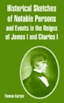 Historical Sketches Of Notables Persons And Events In The Reigns Of James I. And Charles I PDF