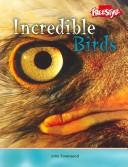 Incredible Birds (Incredible Creatures) PDF