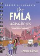 The FMLA handbook by Schwartz, Robert M.