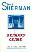 Primary Crime by Steve Sherman