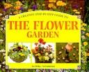 A Creative Step-By-Step Guide to the Flower Garden (A Creative Step-By-Step Guide to)