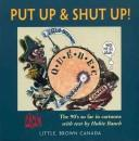 Put Up and Shut Up by Aislin.