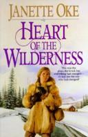 Heart of the Wilderness (Women of the West #8) by Janette Oke