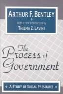 The process of government by Arthur Fisher Bentley