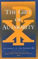 The gift of authority by Anglican/Roman Catholic International Commission.