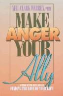 Make anger your ally by Neil Clark Warren