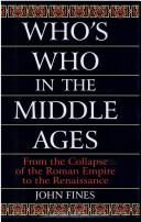Who's who in the Middle Ages by John Fines