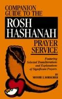 Companion guide to the Rosh Hashanah prayer service by Moshe I. Sorscher