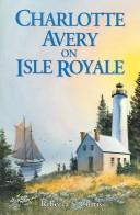 Charlotte Avery on Isle Royale by Rebecca S. Curtis