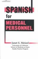 Spanish for medical personnel by Janet E. Meizel