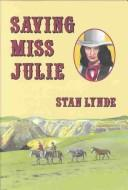Saving Miss Julie by Stan Lynde