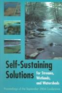 Self-Sustaining Solutions for Streams, Wetlands, and Watersheds by Self-Sustaining Solutions for Streams, Wetlands, and Watersheds (2004 Saint Paul, Minn.)