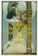 Raising worldly-wise but innocent kids by David Wyrtzen