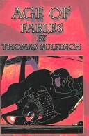 Cover of: The Age of Fables by Thomas Bulfinch