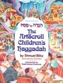 The Artscroll Children's Haggadah by Shmuel Blitz