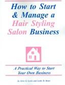 How to Start and Manage a Hair Styling Salon Business by Jerre G. Lewis