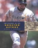 The History of the Houston Astros (Baseball (Mankato, Minn.).) by Michael E. Goodman