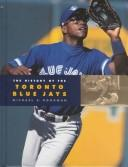 The History of the Toronto Blue Jays (Baseball (Mankato, Minn.).) by Michael E. Goodman