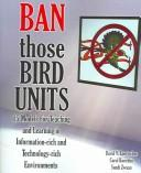 Ban Those Bird Units! 15 Models for Teaching and Learning in Information-rich and Technology-rich Environments PDF