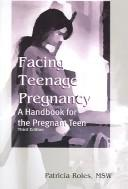 Facing teenage pregnancy by Patricia Roles