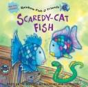 Scaredy-Cat Fish (Rainbow Fish &amp; Friends) by Gail Donovan