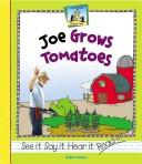 Joe Grows Tomatoes (Rhyme Time (Abdo Publishing Company).) PDF