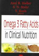 Omega 3 fatty acids in clinical nutrition by Axel R. Heller