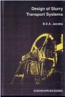Design of slurry transport systems by B. E. A. Jacobs