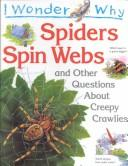Cover of: I Wonder Why Spiders Spin Webs by Amanda O'Neill