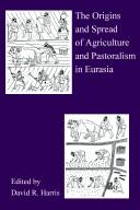 The Origins And Spread Of Agriculture And Pastoralism In Eurasia PDF