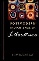 Postmodern Indian English literature by Bijay Kumar Das