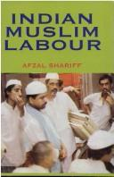 Indian Muslim Labour by Afzal Sharieff
