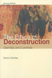 The ethics of deconstruction by Simon Critchley