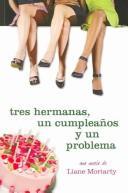 Tres Hermanas, Un Cumpleanos Y Un Problema / Three Wishes (Novela Actual / Actual Novel) PDF
