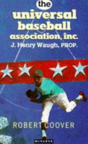 The Universal Baseball Association, Inc. by Robert Coover