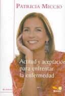 Actitud Y Aceptacion Para Enfrentar La Enfermedad/ Attitude and Acceptance to Face Illness (Senderos/ Paths) PDF