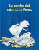 La Noche Del Ratoncito Perez by Caroline Pistinier