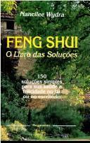 Feng Shui O Livro das Solucos - 150 solucoes simples para sua saude e felicidade no lar ou no escritorio