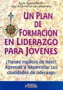 Cover of: Un Plan De Formacion En Liderazgo Para Jovenes/ A Leadership Training Plan for Adolescents by Luis Castaneda Martinez