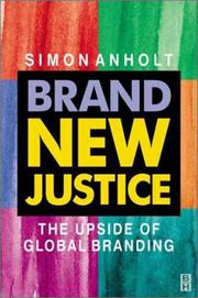 Brand new justice by Simon Anholt