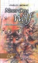 Never cry wolf by Mowat, Farley.