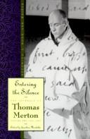 Entering the Silence by Thomas Merton