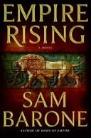Empire Rising by Sam Barone