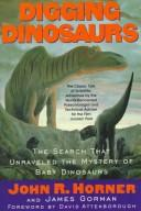 Digging dinosaurs by John R. Horner