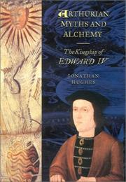 Arthurian myths and alchemy by Hughes, Jonathan
