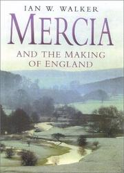 Mercia and the making of England by Ian W. Walker