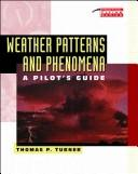 Weather Patterns and Phenomena by Thomas P. Turner