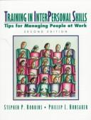 Training in interpersonal skills by Stephen P. Robbins