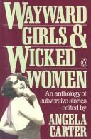Cover of: Wayward girls & wicked women by Angela Carter